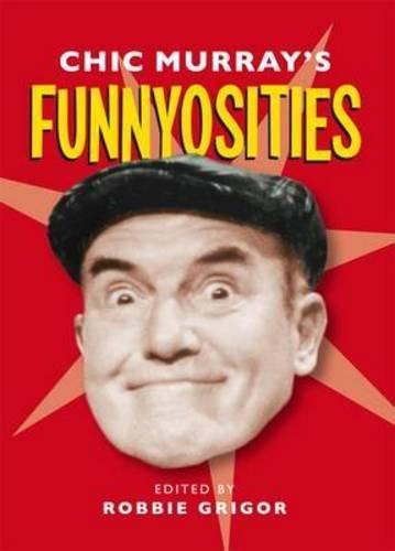 Chic Murray's Funnyosities