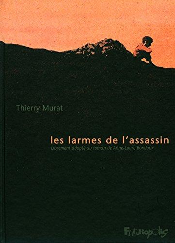 Les larmes de l'assassin par Thierry Murat