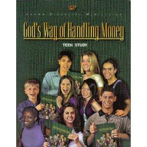 God's Way Of Handling Money: Crown Financial Study For Teens