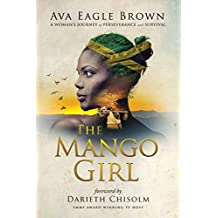 The Mango Girl: A Woman's Journey of Perseverance and Survival