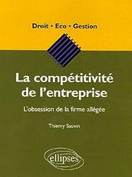 La compétitivité de l'entreprise : L'obsession de la firme allégée