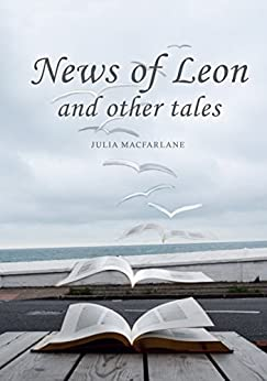 News of Leon and other tales by [Macfarlane, Julia]