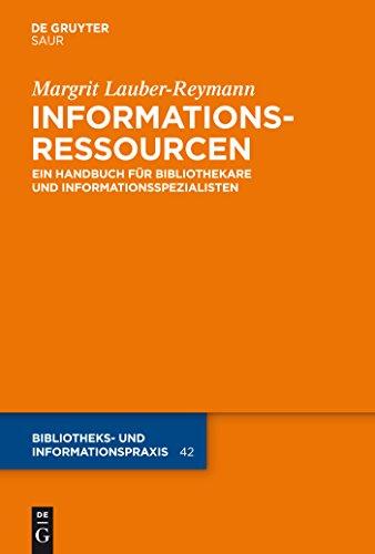 Informationsressourcen: Ein Handbuch für Bibliothekare und Informationsspezialisten (Bibliotheks- und Informationspraxis 42) (German Edition) por Margrit Lauber-Reymann