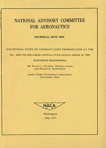 Statistical Study of Aircraft Icing Probabilities at the 700- and 500- Millibar Levels over Ocean Areas in the Northern Hemisphere (English Edition)