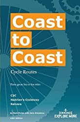 Coast to Coast Cycle Routes: Three Great Sea to Sea Rides: C2C, Hadrian's Cycleway, Reivers (C2C B & B Guides)