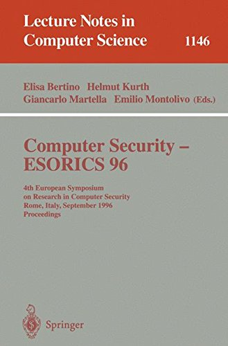 Computer Security - ESORICS 96: 4th European Symposium on Research in Computer Security, Rome, Italy, September 25 - 27, 1996, Proceedings: ESORICS 96 ... 4th (Lecture Notes in Computer Science)