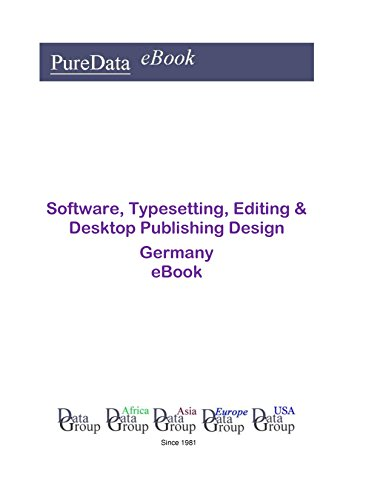 Software, Typesetting, Editing & Desktop Publishing Design in Germany: Market Sales in Germany (English Edition)