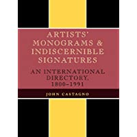 Artists' Monograms and Indiscernible Signatures: An International Directory,