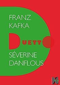 Franz Kafka - Duetto par Séverine Danflous