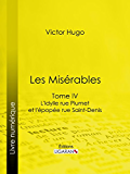 Les Misérables: Tome IV - L'Idylle rue Plumet et l'Epopée rue Saint-Denis