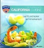 California Cuisine - Leicht und lecker auf Amerikanisch - Mit Trendthema Low Fat - American Cooking