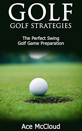 golf-golf-strategies-the-perfect-swing-golf-game-preparation-the-best-strategies-exercises-nutrition
