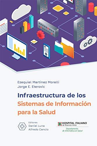 Infraestructura de los Sistemas de Información para la Salud por Ezequiel Martinez Morelli