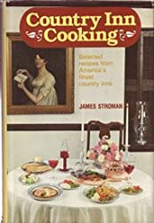 Country Inn Cooking: Selected Recipes from America's Finest Country Inns