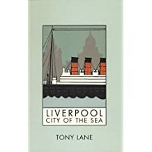 Liverpool: City of the Sea (Liverpool University Press - Liverpool Science Fiction Texts)