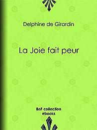 La Joie fait peur par Delphine de Girardin