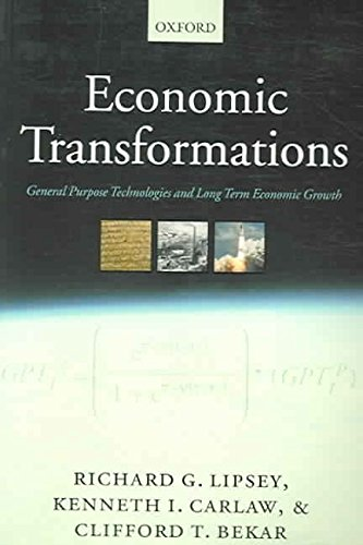 [(Economic Transformations : General Purpose Technologies and Long Term Economic Growth)] [By (author) Richard G. Lipsey ] published on (January, 2006)