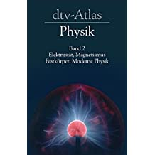 dtv-Atlas Physik, Band 2: Elektrizität, Magnetismus, Festkörper, Moderne Physik