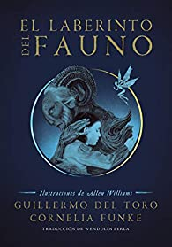 El Laberinto del Fauno / Pan's Labyrinth: The Labyrinth of the Faun par Guillermo del Toro