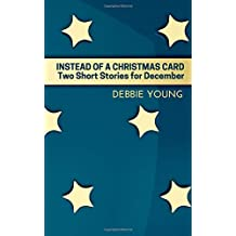 Instead of a Christmas Card: Two Short Stories for December