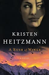 A Rush of Wings: A Novel by Kristen Heitzmann (2010-10-01)