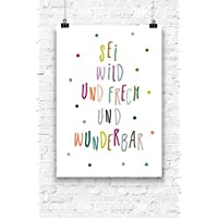 Print Wandbild Poster Bild Wanddeko Spruch Wild frech wunderbar A4