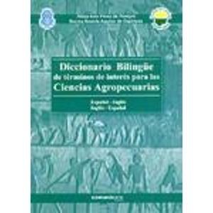 Diccionario Bilingue de Terminos de Interes Para Las Ciencias Agropecuarias: Ingles-Espa~nol, Espa~nol-Ingles por Alicia Ines Perez de Pereyra