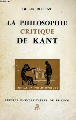 La philosophie critique de kant (doctrine des facultes) - deuxieme edition - initiation philosophique collection dirigee par j. lacroix par G. DELEUZE
