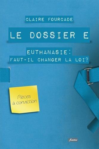 Le dossier E : Euthanasie : faut-il changer la loi ?