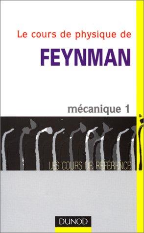 Le Cours de physique de Feynman : Mécanique, tome 1