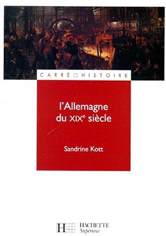 L'Allemagne du XIXe siècle par Sandrine Kott