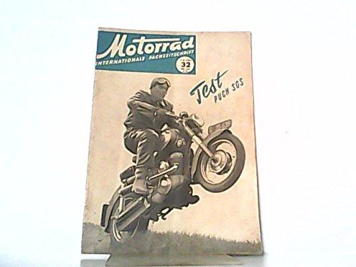 Motorrad. 7. Jahrgang, Heft 32 / 302, 07.08.1954. Internationale Fachzeitschrift. Mit Themen u.a.: Wirrwarr im Wertungssport. / Testbericht Puch 250 SGS. / Die Venus - Roller.