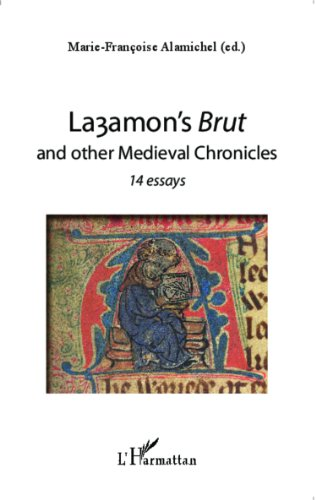 Layamon's Brut and other Medieval Chronicles : 14 essays