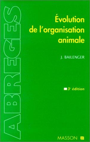 EVOLUTION DE L'ORGANISATION ANIMALE. 3ème édition