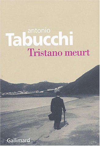 Tristano meurt: Une vie par Antonio Tabucchi