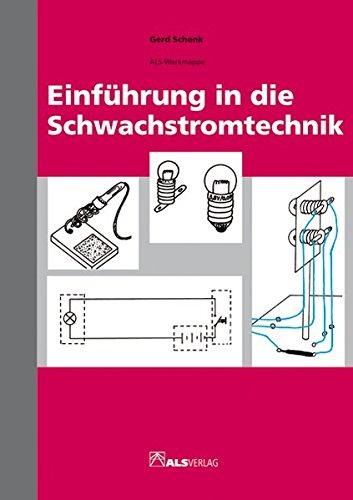 Einführung in die Schwachstromtechnik (ALS-Werk- und Arbeitsmappen)