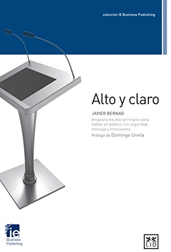 Alto y claro (Colección IE Business Publishing)