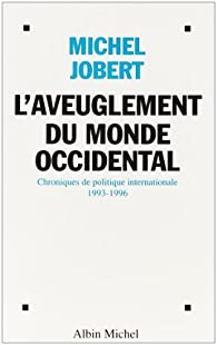 L'aveuglement du monde occidental par Michel Jobert