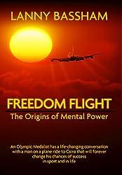 Freedom Flight - The Origin of Mental Power (English Edition)