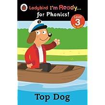 Top Dog: Ladybird I'm Ready for Phonics: Level 3 (Im Ready for Phonics Level 03)