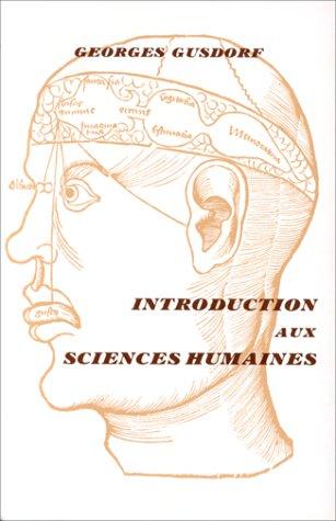 Introduction aux sciences humaines : Histoire de l'apparition des diverses sciences de l'homme, 2e édition par Georges Gusdorf
