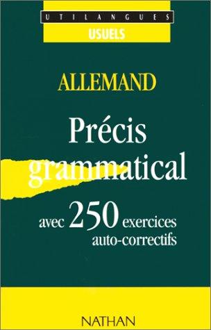 Allemand: Prcis grammatical : avec 250 exercices auto-correctifs