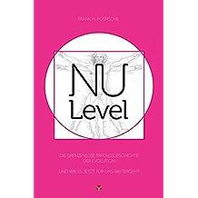 NU-Level: Die grenzenlose Erfolgsgeschichte der Evolution … und wie es jetzt für uns weitergeht