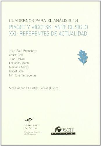 piaget-y-vigotski-ante-el-siglo-xxi-referentes-de-actualidad-cuadernos-para-el-analisis