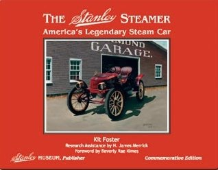 The Stanley Steamer: America's Legendary Steam Car Stanley Steamer