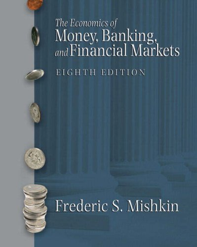 Economics of Money, Banking and Financial Markets plus MyEconLab plus eBook 1- Semester Student Access Kit, The United States Editions plus eBook Student Access Kit.