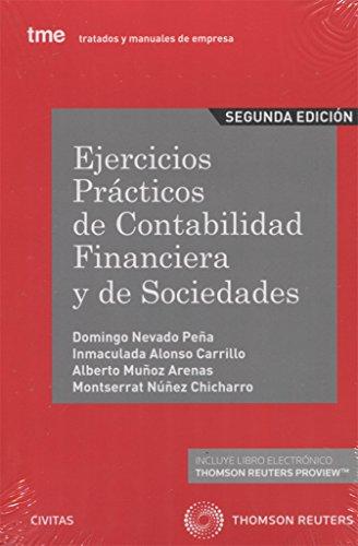 Ejercicios prácticos de contabilidad financiera y de sociedades (2ª ed.) (Tratados y Manuales de Empresa) por Aa.Vv.