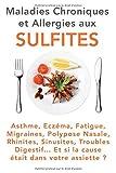 Best allergie médicaments - Maladies Chroniques et Allergies aux Sulfites: Asthme, Eczéma Review