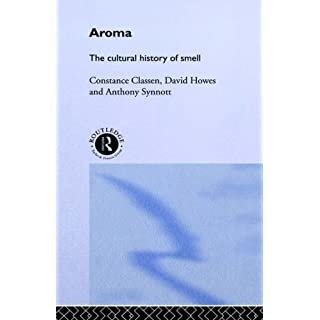 Aroma: The Cultural History of Smell