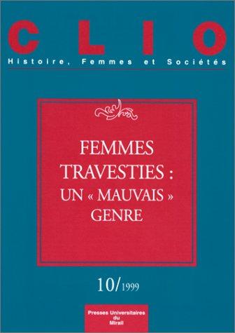 Femmes travesties, un mauvais genre, Clio, numéro 10 par Collectif